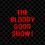 The Bloody Good Show!